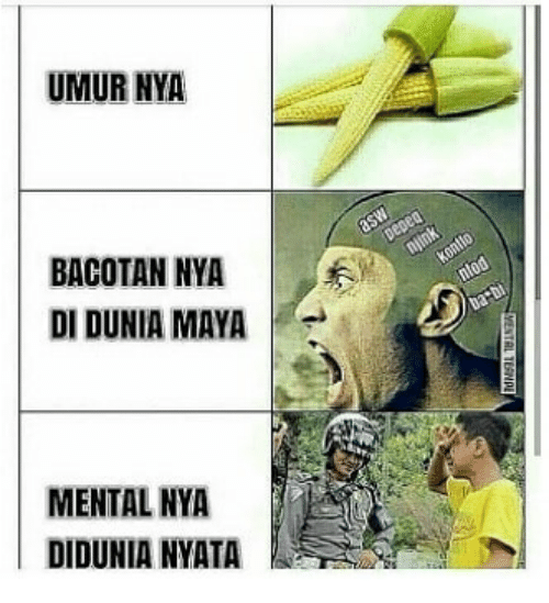 Indonesian (Language), Maya, and Nya: UMUR NYA  BACOTAN NYA  DI DUNIA MAYA  MENTAL NYA  DIDUNIA NYATA