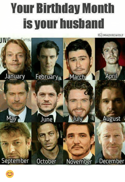 Birthday Memes And Husband UN Your Month IS IGIMADIREWOLF April