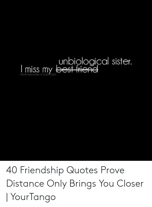 Unbiological Sister Imiss My Best Fienel 40 Friendship ...
