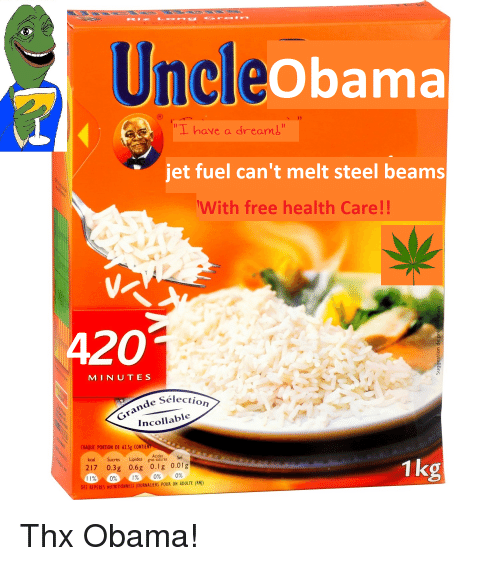 Uncle I Have A Dreamy Jet Fuel Can T Melt Steel Beams With Free Health Care 420 Minutes Election Grande S Incollable Chaque Portion De 625g Contie
