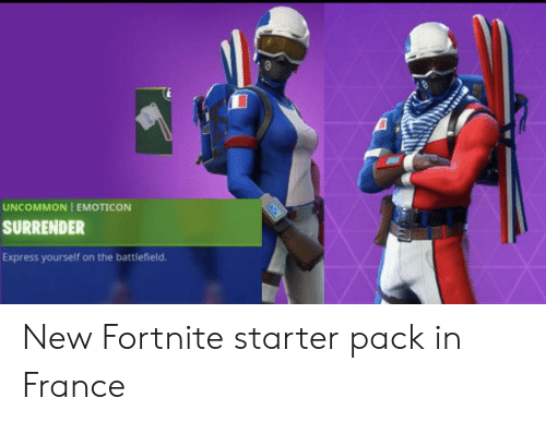 Express, France, and History: UNCOMMON EMOTICON  SURRENDER  Express yourself on the battlefield. New Fortnite starter pack in France