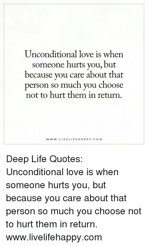 Unconditional Love Is When Someone Hurts You But Because You Care