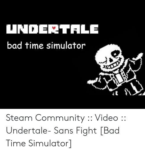 UNDERTALE Bad Time Simulator Steam Community Video Undertale