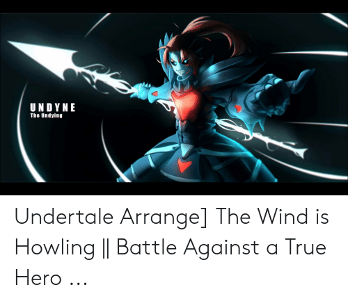 UNDYNE the Undying Undertale Arrange the Wind Is Howling