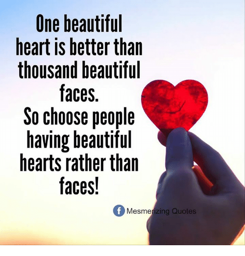 Quotes On Beautiful Face And Heart: Une Beautiful Heart Is Better Than Thousand Beautiful