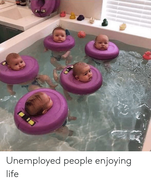 Life, People, and Enjoying: Unemployed people enjoying life