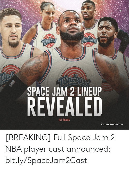 Nba, Space, and Space Jam: unesaual  SPACE JAM 2 LINEUP  REVEALED  H/T SHAMS  CLUTCHPOINTS [BREAKING] Full Space Jam 2 NBA player cast announced: bit.ly/SpaceJam2Cast