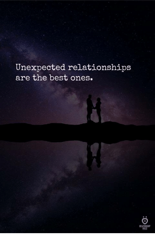 Memes, Relationships, and Best: Unexpected relationships  are the best ones.  BLES