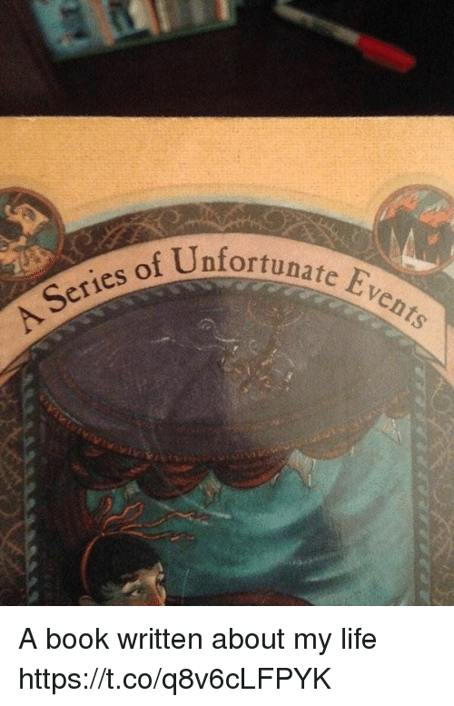 Life, Book, and Girl Memes: Unfortunate Eve  Series of A book written about my life https://t.co/q8v6cLFPYK