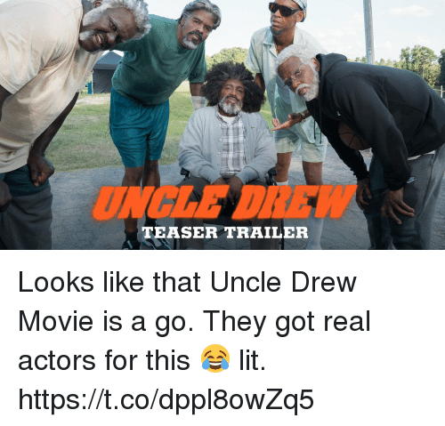 Blackpeopletwitter, Lit, and Movie: UNGLE DREW  TEASER TRAILER Looks like that Uncle Drew Movie is a go. They got real actors for this 😂 lit. https://t.co/dppl8owZq5