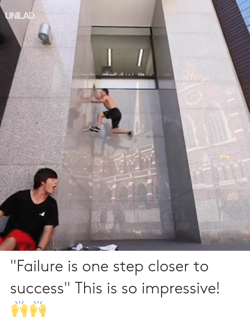 "Dank, Failure, and Success: UNILAD ""Failure is one step closer to success"" This is so impressive! 🙌🙌"