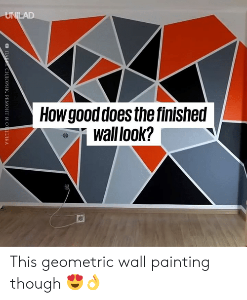 Unilad How Good Does The Finished Wall Look This Geometric Wall