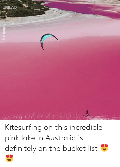 Bucket List, Dank, and Definitely: UNILAD Kitesurfing on this incredible pink lake in Australia is definitely on the bucket list 😍😍