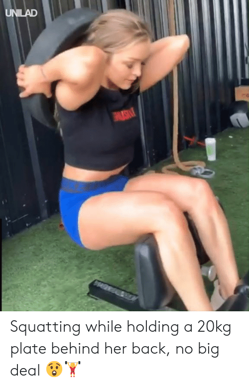 Dank, Back, and 🤖: UNILAD Squatting while holding a 20kg plate behind her back, no big deal 😲🏋️‍♀️