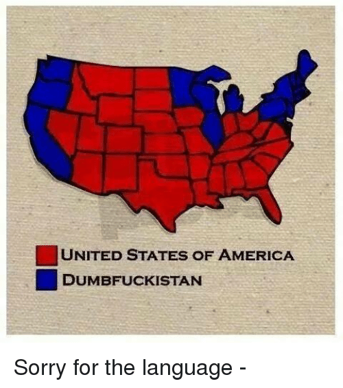 00249e1393a UNITED STATES OF AMERICA DUMBFUCKISTAN Sorry for the Language ...
