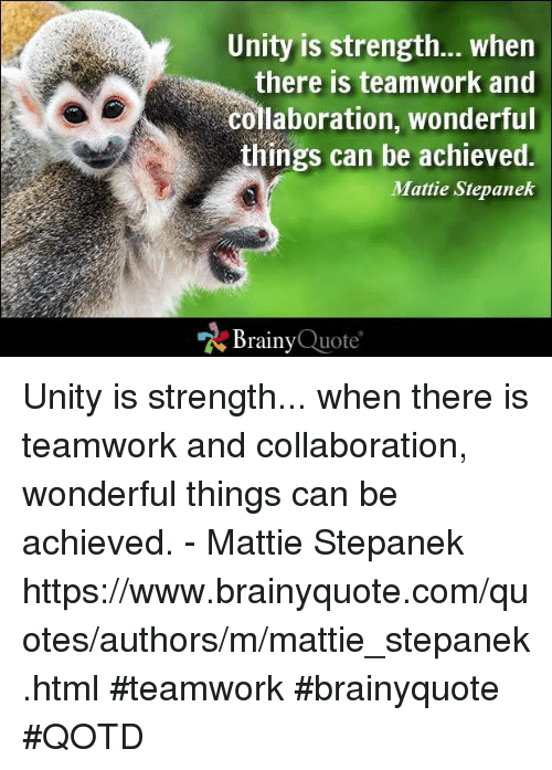 Unity Is Strength When There Is Teamwork And Collaboration Wonderful