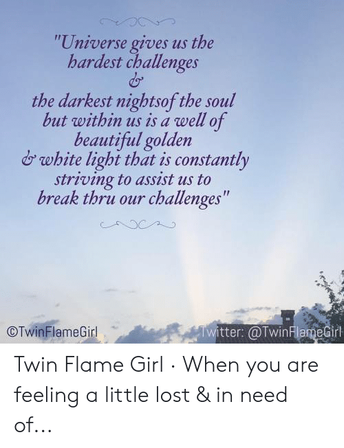 Universe Gives Us the Hardest Challenges the Darkest