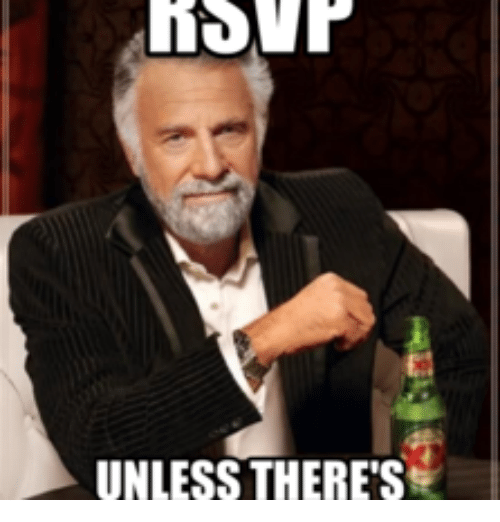 unless theres 17607443 ✅ 25 best memes about rsvp meme rsvp memes