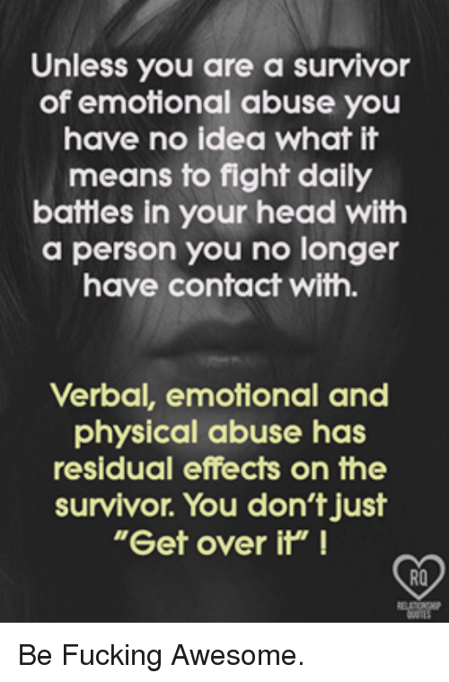 physical abuse vs psychological abuse If you asked anyone who hasn't experienced psychological abuse what is worse:  psychological or physical abuse, you'd probably hear the.