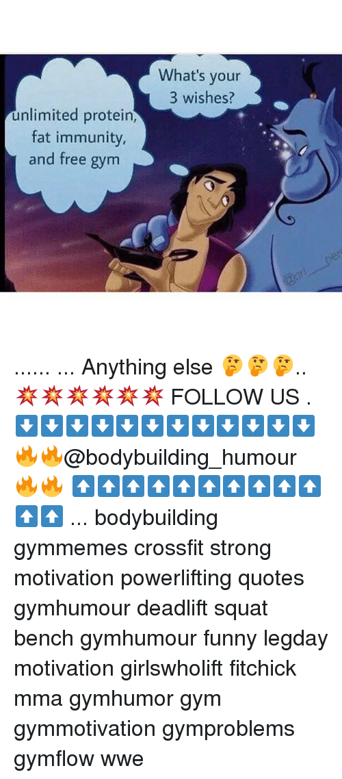 Funny, Gym, and Memes: unlimited protein,  fat immunity,  and free gym  What's your  3 wishes? ...... ... Anything else 🤔🤔🤔.. 💥💥💥💥💥💥 FOLLOW US . ⬇️⬇️⬇️⬇️⬇️⬇️⬇️⬇️⬇️⬇️⬇️⬇️ 🔥🔥@bodybuilding_humour 🔥🔥 ⬆️⬆️⬆️⬆️⬆️⬆️⬆️⬆️⬆️⬆️⬆️⬆️ ... bodybuilding gymmemes crossfit strong motivation powerlifting quotes gymhumour deadlift squat bench gymhumour funny legday motivation girlswholift fitchick mma gymhumor gym gymmotivation gymproblems gymflow wwe