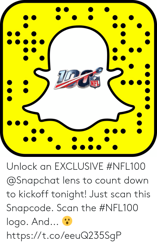 Memes, Snapchat, and 🤖: Unlock an EXCLUSIVE #NFL100 @Snapchat lens to count down to kickoff tonight!  Just scan this Snapcode. Scan the #NFL100 logo. And... 😮 https://t.co/eeuQ235SgP