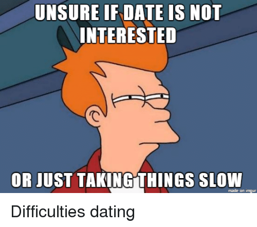 Taking it slow with dating