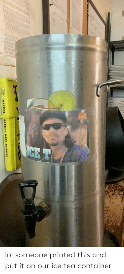Lol, Tea, and Ice: UNSWEETENED lol someone printed this and put it on our ice tea container