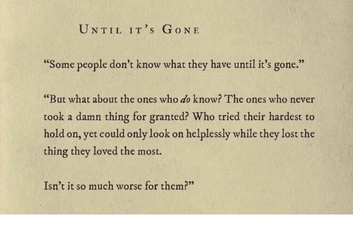 Its All About Will Of People Until It >> Until It S Gone Some People Don T Know What They Have Until It S