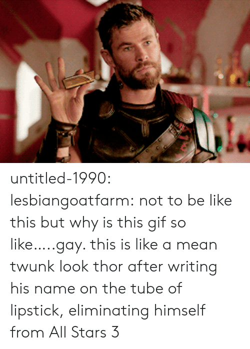 Be Like, Gif, and Target: untitled-1990:  lesbiangoatfarm: not to be like this but why is this gif so like…..gay. this is like a mean twunk look thor after writing his name on the tube of lipstick, eliminating himself from All Stars 3