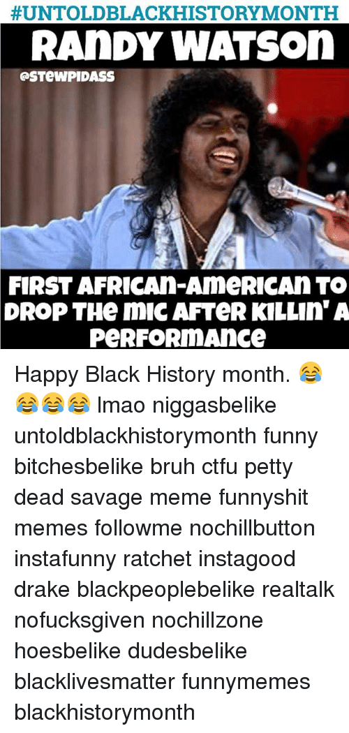 untoldblack history month randy watson astewpidass first african american to drop 2290667 ✅ 25 best memes about american bald eagle american bald eagle,Funny American History