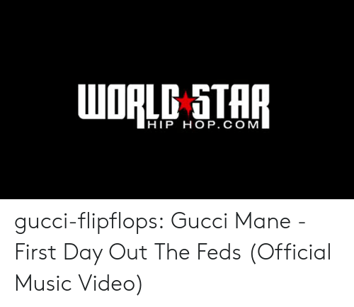Gucci, Gucci Mane, and Music: UORLC STAP  HIP HOP. C OM gucci-flipflops:  Gucci Mane - First Day Out The Feds (Official Music Video)
