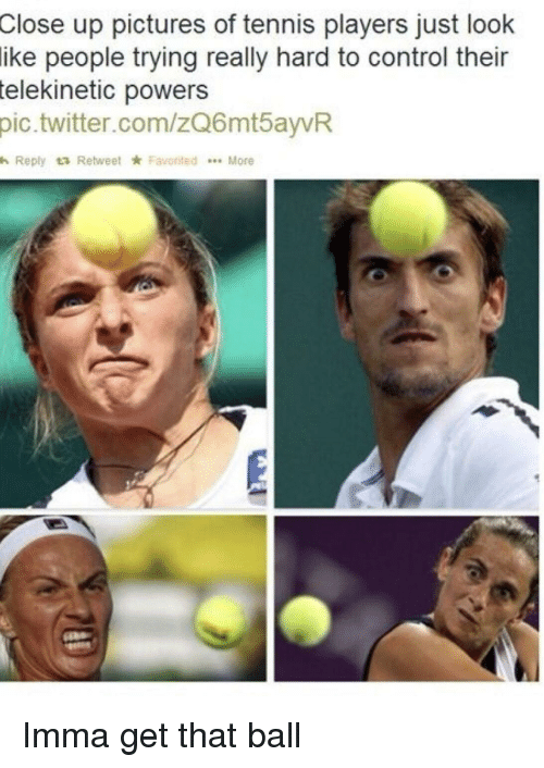 Twitter, Control, and Pictures: up pictures of tennis players just look  people trying really hard to control their  Close  ike  telekinetic  powers  pic.twitter.com/zQ6mtayvR  h Reply t3 Retweet ★ Favorited  More Imma get that ball