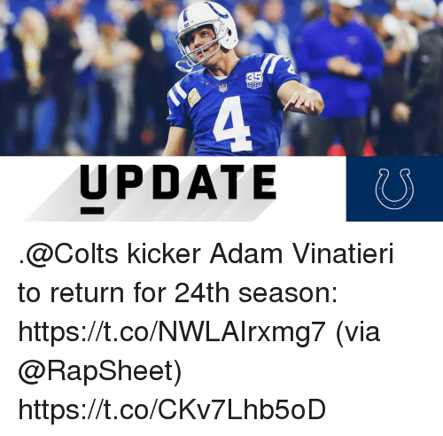 Indianapolis Colts, Memes, and 🤖: UPDATE .@Colts kicker Adam Vinatieri to return for 24th season: https://t.co/NWLAIrxmg7 (via @RapSheet) https://t.co/CKv7Lhb5oD