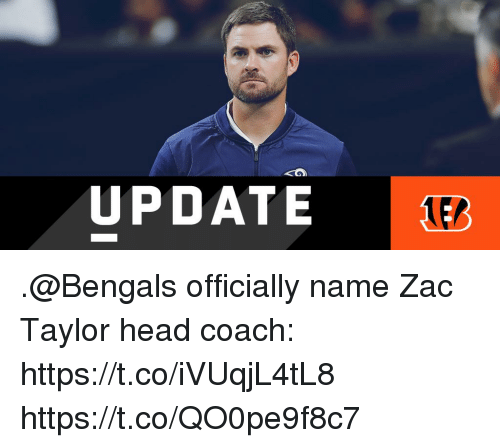Head, Memes, and Bengals: UPDATE E .@Bengals officially name Zac Taylor head coach: https://t.co/iVUqjL4tL8 https://t.co/QO0pe9f8c7