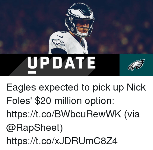 Philadelphia Eagles, Memes, and Nick: UPDATE Eagles expected to pick up Nick Foles' $20 million option: https://t.co/BWbcuRewWK (via @RapSheet) https://t.co/xJDRUmC8Z4