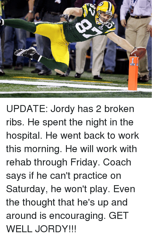 Memes, Hospital, and 🤖: UPDATE: Jordy has 2 broken ribs. He