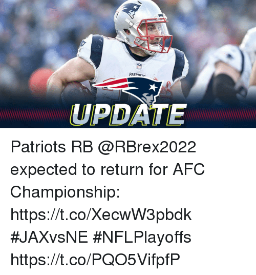 Memes, Patriotic, and Afc Championship: UPDATE Patriots RB @RBrex2022 expected to return for AFC Championship: https://t.co/XecwW3pbdk #JAXvsNE #NFLPlayoffs https://t.co/PQO5VifpfP