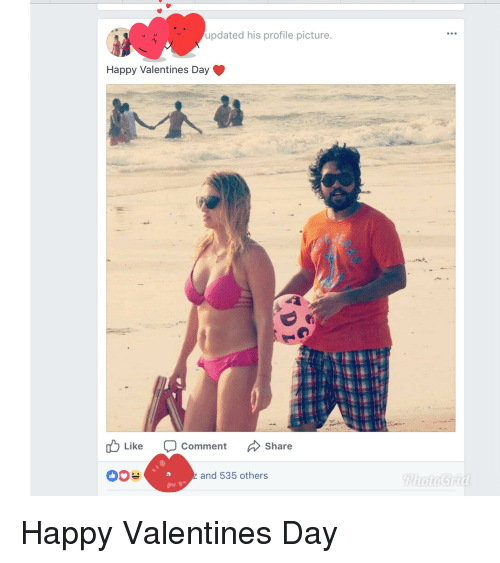 Valentine's Day, Happy, and Indianpeoplefacebook: updated his profile picture.  Happy Valentines Day  Like Comment  Share  and 535 others