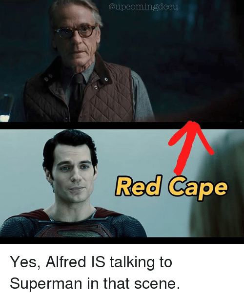 upeomingdeeu red cape yes alfred is talking to superman in 25958178 red cape yes alfred is talking to superman in that scene meme on me me