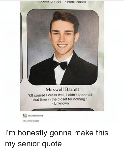 Senior Quotes Mesmerizing Uppurtunitles Herb Brook Maxwell Barrett Of Course I Dress Well I .
