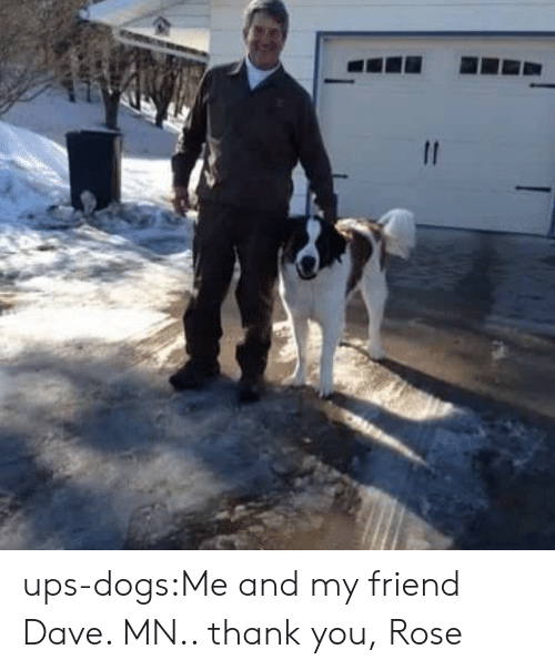 Dogs, Target, and Tumblr: ups-dogs:Me and my friend Dave. MN.. thank you, Rose