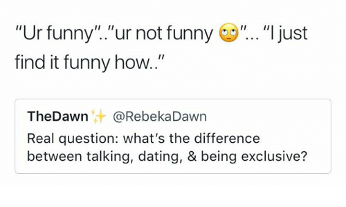 Whats the difference between dating and just talking