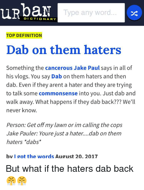 Urbar Type Any Word DICTIONARY TOP DEFINITION Dab on Them