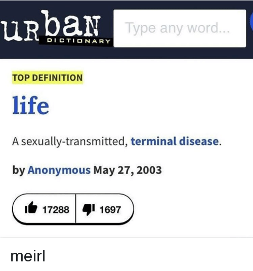 Thats Life: Its Sexually Transmitted and Terminal