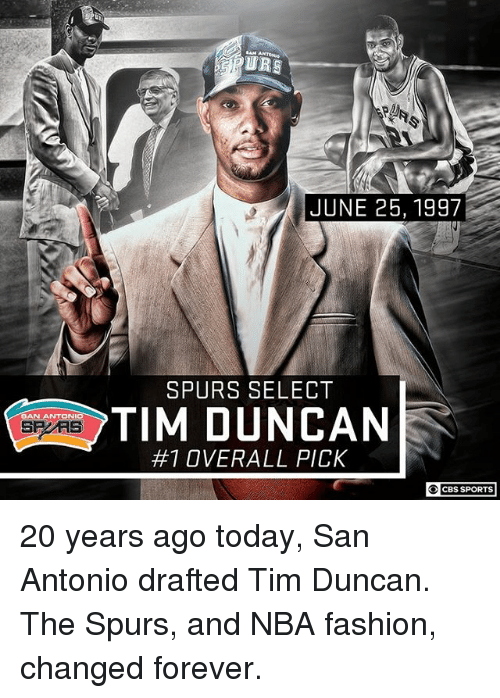 Fashion, Memes, and Nba: URS  JUNE 25, 1997  SPURS SELECT  TIM DUNCAN  #1 OVERALL PICK  CBS SPORTS 20 years ago today, San Antonio drafted Tim Duncan. The Spurs, and NBA fashion, changed forever.