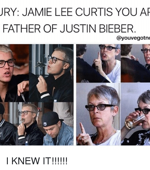 ury jamie lee curtis you ar father of justin bieber 18567018 ury jamie lee curtis you ar father of justin bieber cayouvegotno i
