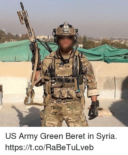 Memes, Army, and Syria: US Army Green Beret in Syria. https://t.co/RaBeTuLveb