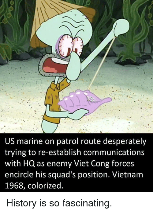 us marine on patrol route desperately trying to re establish communications 26836727 ✅ 25 best memes about colorized history colorized history memes