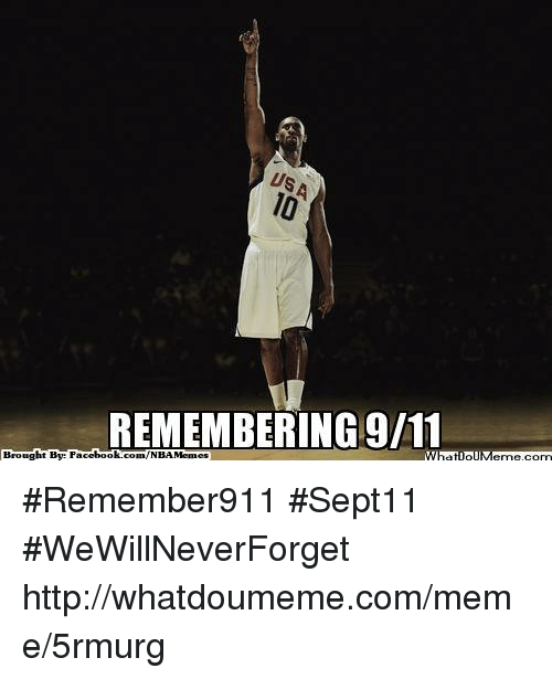 us remembering 9 11 brought by facebook com nbamemes what ollm remember911 sept11 16990621 ✅ 25 best memes about 9 11 9 11 memes