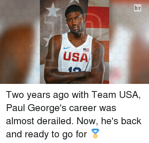 Sports, Paul George, and Back: USA  br Two years ago with Team USA, Paul George's career was almost derailed. Now, he's back and ready to go for 🏅